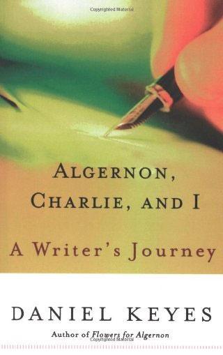 Algernon, Charlie, and I por Daniel Keyes