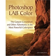 Photoshop LAB Color - The Canyon Conundrum and Other Adventures in the Most Powerful Colorspace