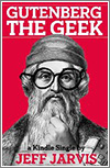 Gutenberg The Geek de Jeff Jarvis