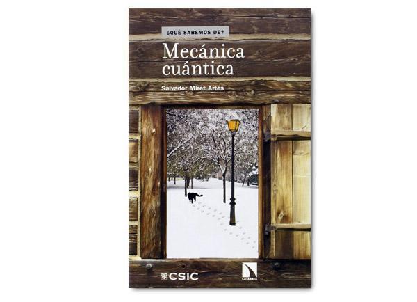 Mecánica cuántica / Salvador Miret Artés / CISC / Catarata