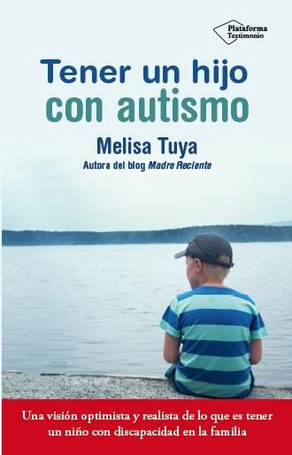 Tener un hijo con autismo / Melisa Tuya