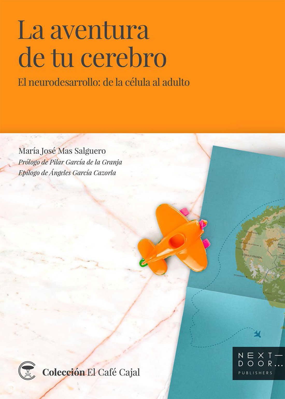 La aventura de tu cerebro por María José Mas