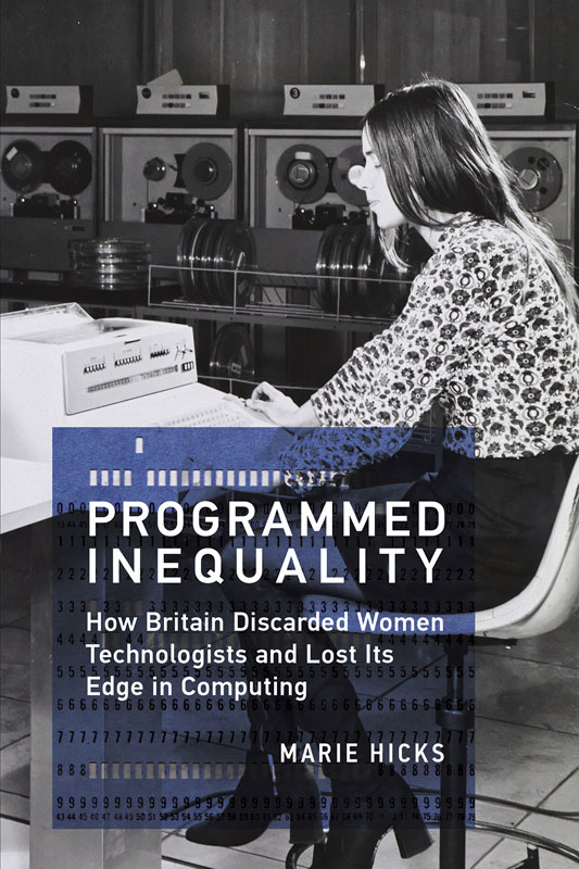 Programmed inequality por Marie L. Hicks