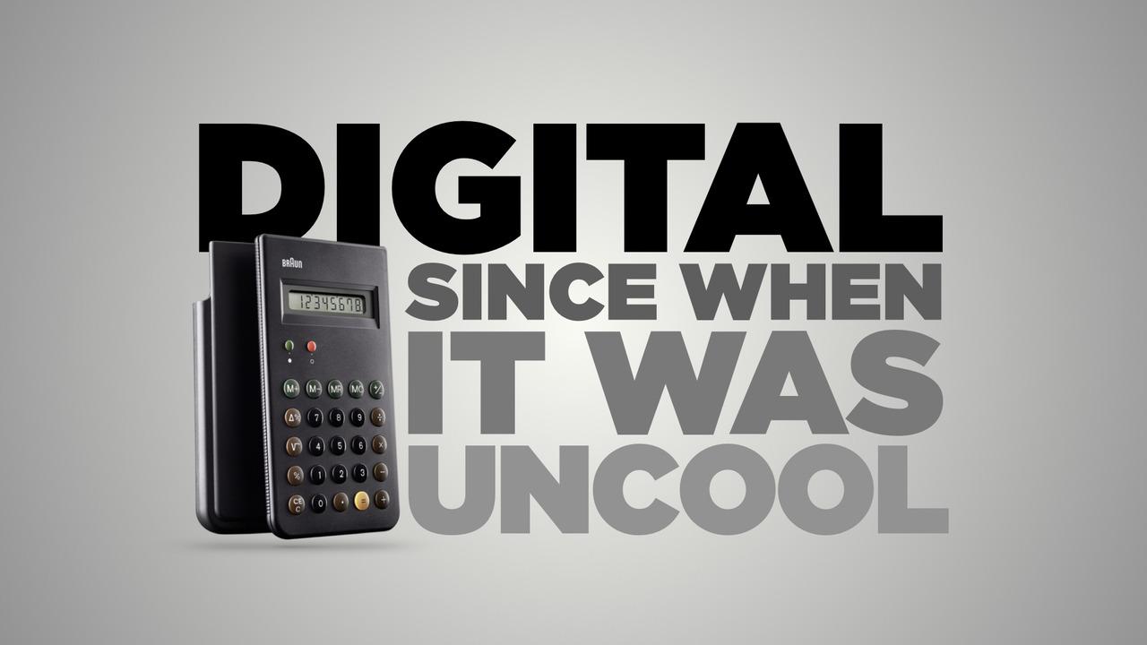 Digital since when it was uncool