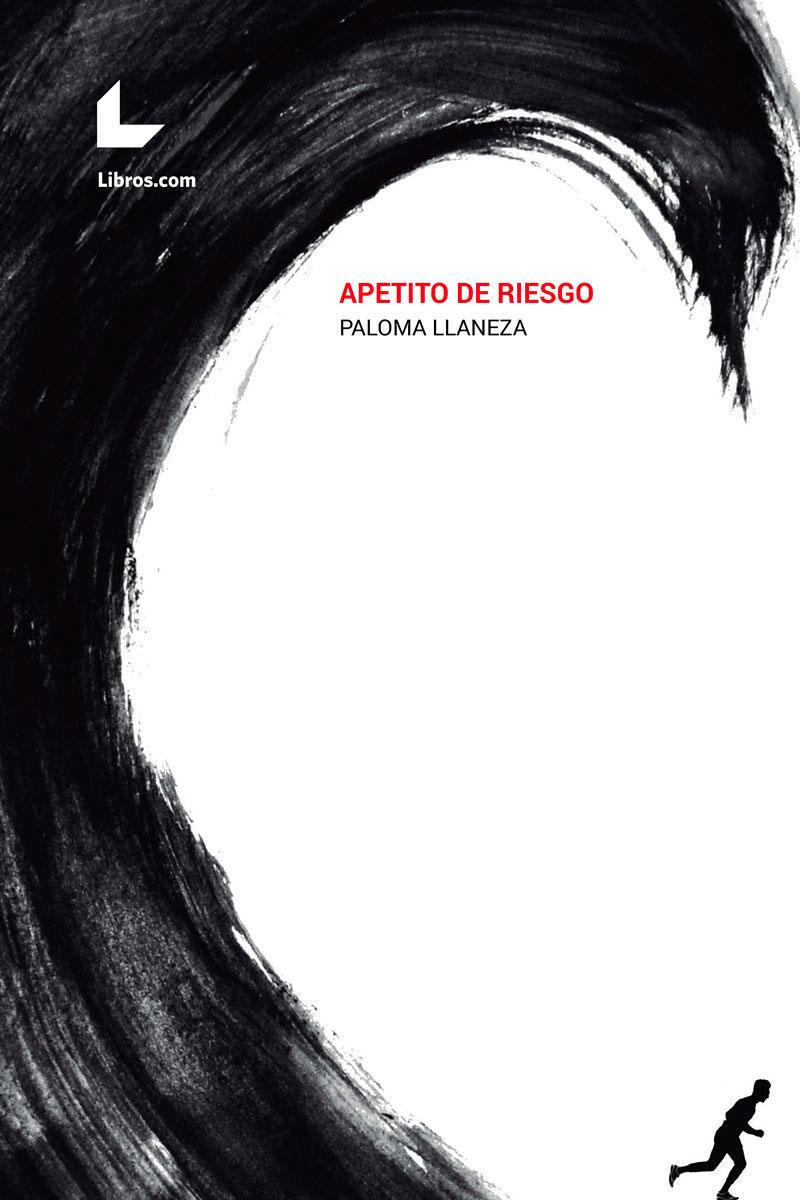 Apetito de riesgo por Paloma Llaneza