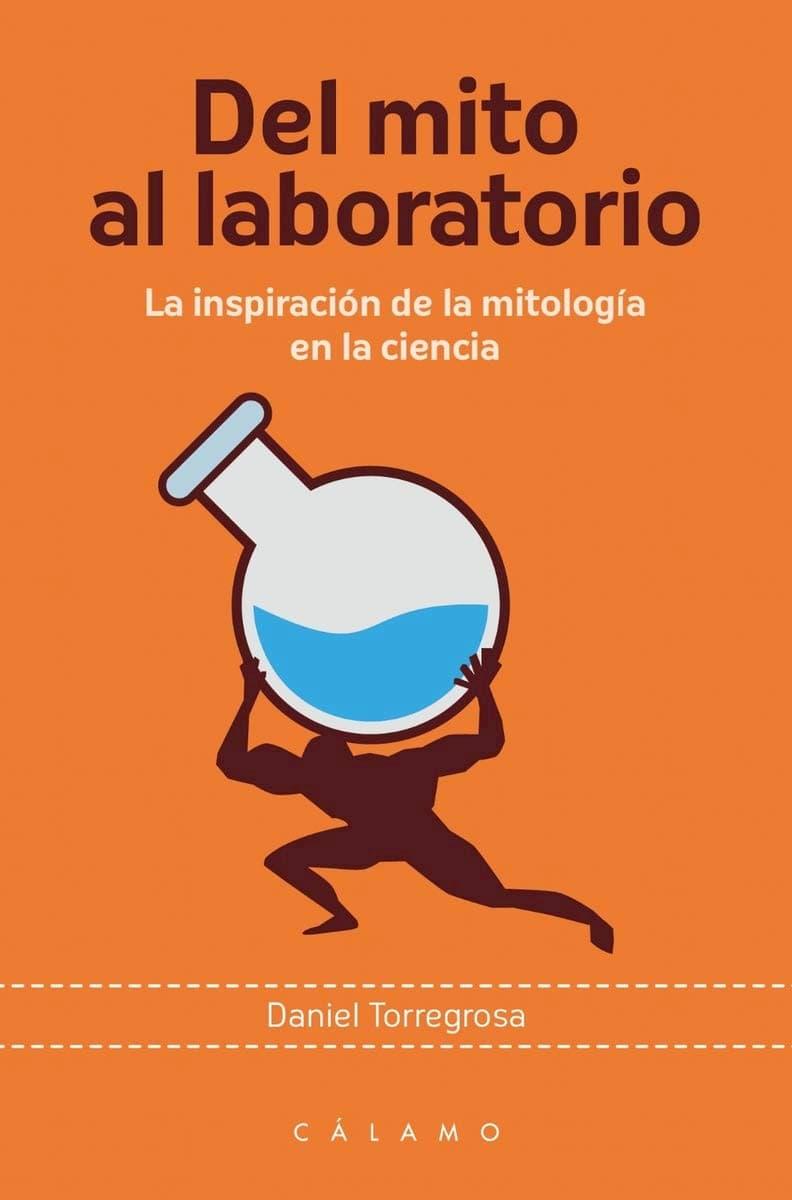 Portada de Del mito al laboratorio de Daniel Torregrosa