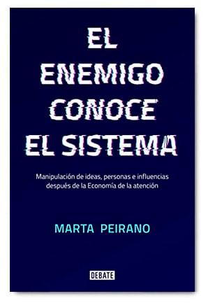 El enemigo conoce el sistema / Marta Peirano / Debate