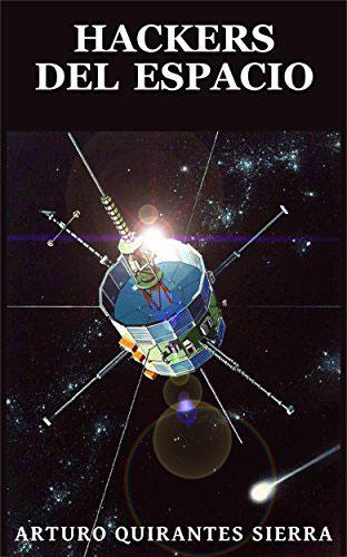 Hackers del espacio por Arturo Quirantes
