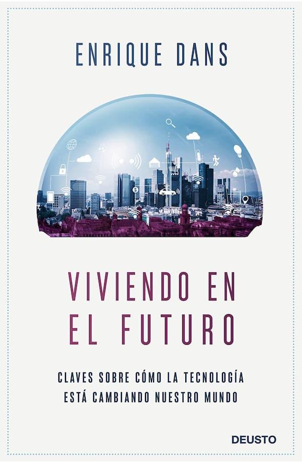 Viviendo en el futuro por Enrique Dans