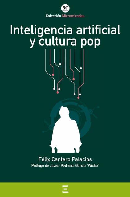 Inteligencia artificial y cultura pop por Félix Catero Palacios