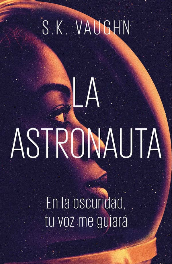 La astronauta por S. K. Vaughn