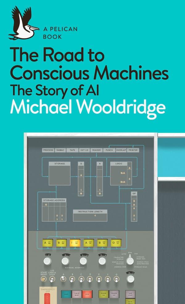 Portada de The Road to Conscious Machines por Michael Wooldridge