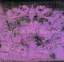 220Px-Mazzy Star-So Tonight That I Might See