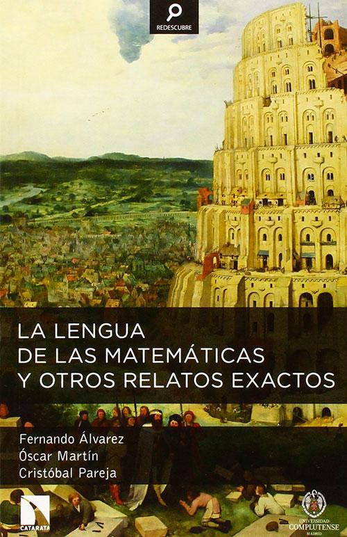 La lengua de las matemáticas y otros relatos exactos