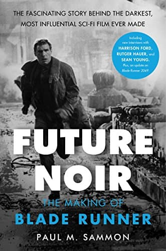 Future Noir: The Making of Blade Runner, revised and updated