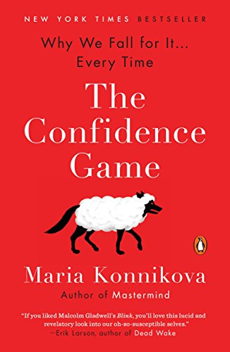 The Confidence Game: Why We Fall for It… Every Time