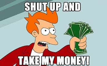 Meme-Shut-Up-And-Take-My-Money
